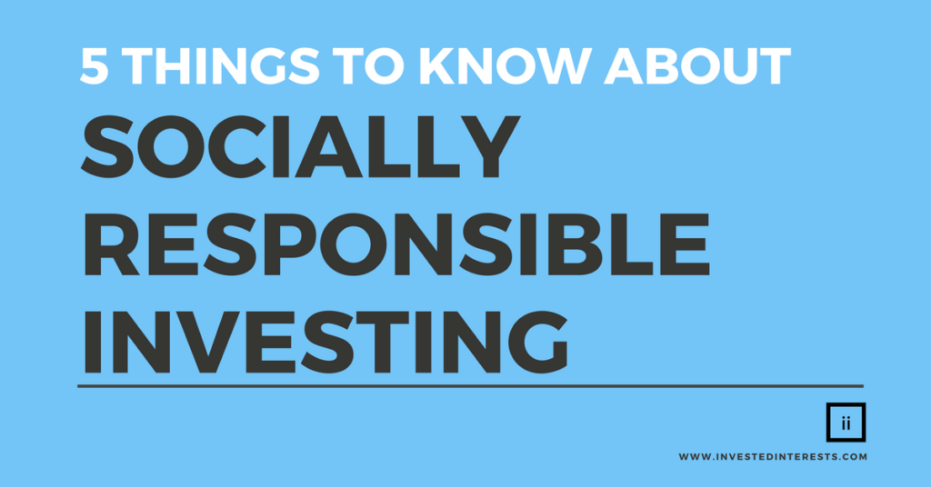 Socially Responsible Investing - 5 Things to Know