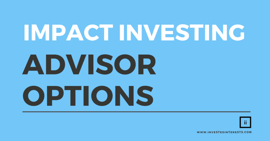 Impact Investing Advisor Options