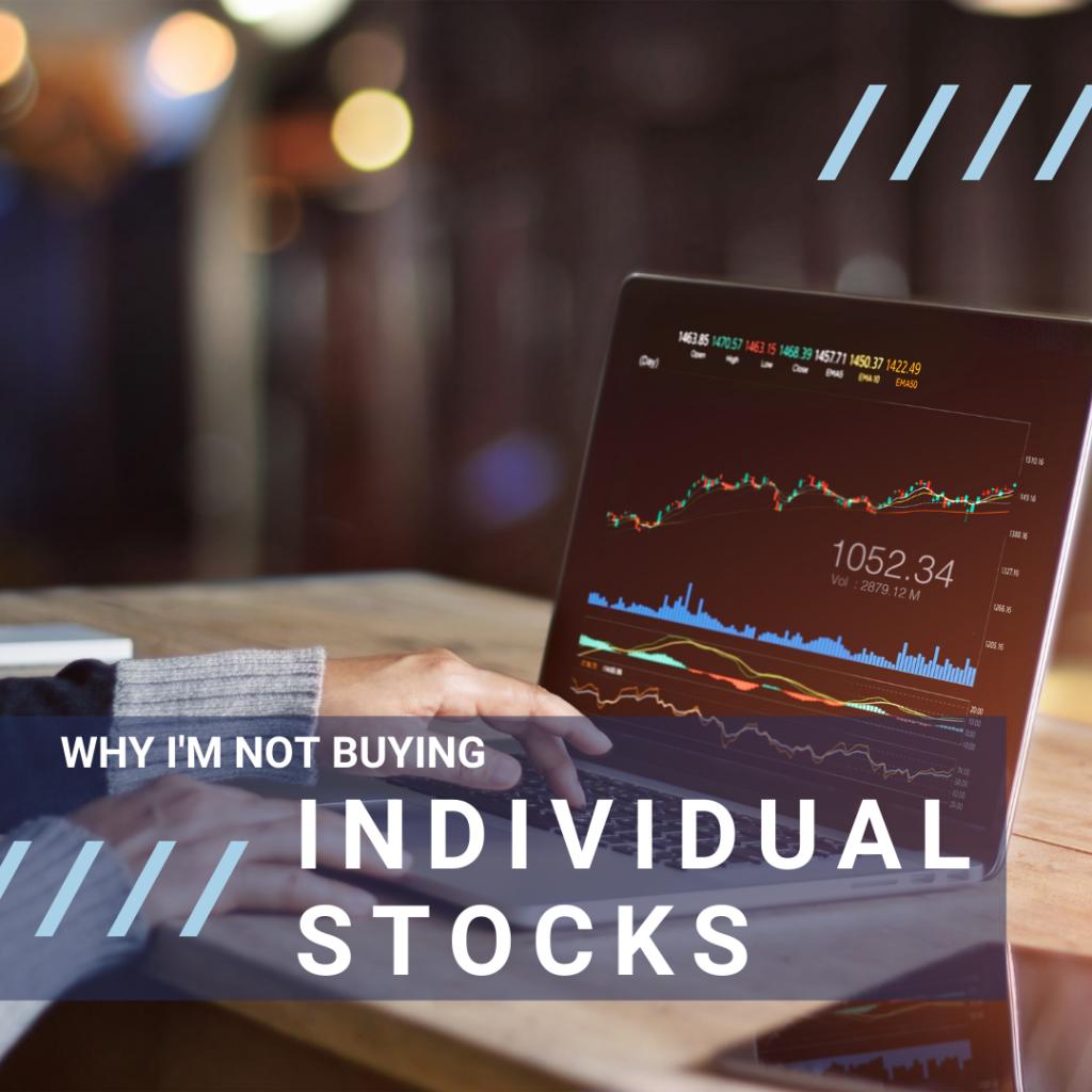 Why I Avoid Buying Individual Stocks