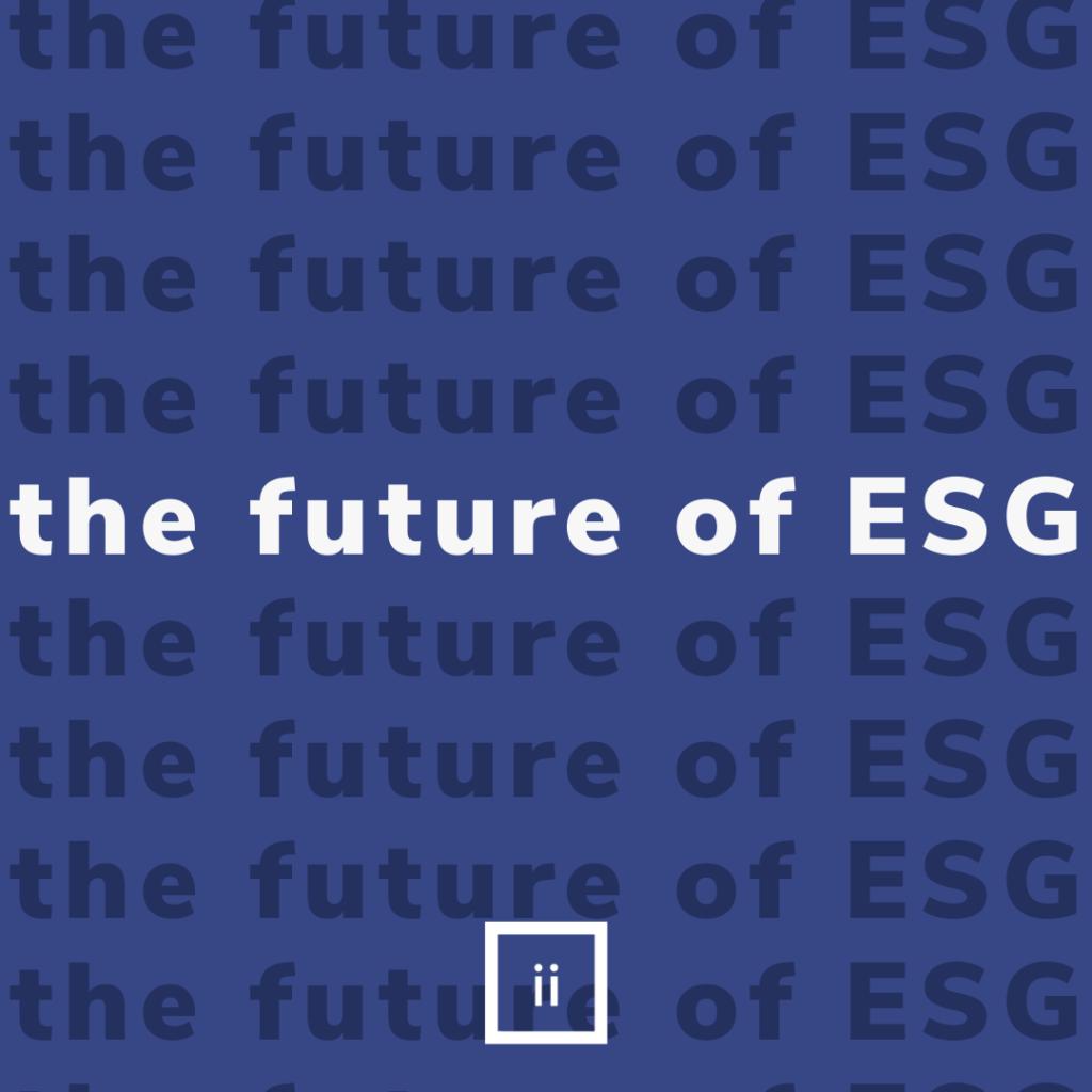 THE FUTURE OF ESG