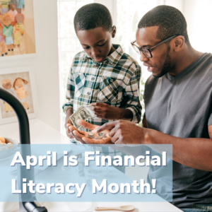 """Man teaching his son about money with the caption """"April is Financial Literacy Month!"""""""